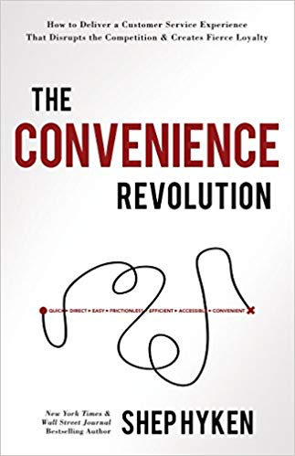 The Convenience Revolution by Shep Hyken