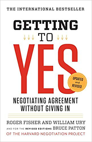 Getting to Yes by Roger Fisher, William Ury and Bruce Patton