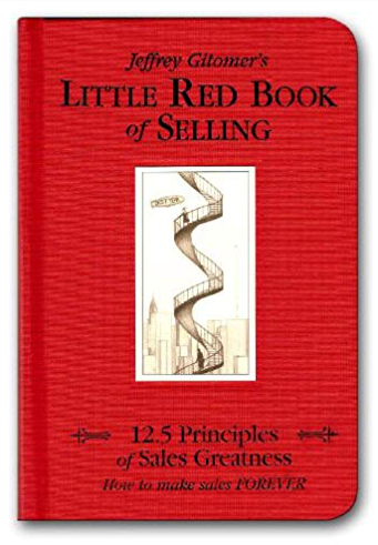 Little Red Book of Selling: 12.5 Principles of Sales Greatness by Jeffrey Gitomer