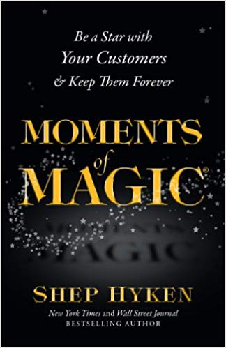 Moments of Magic by Shep Hyken