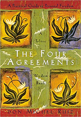 The Four Agreements: A Practical Guide to Personal Freedom (A Toltec Wisdom Book) by Tom Rath